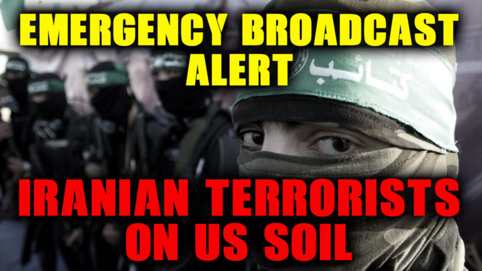 Emergency-Broadcast-Iranian-Terrorists-On-US-Soil