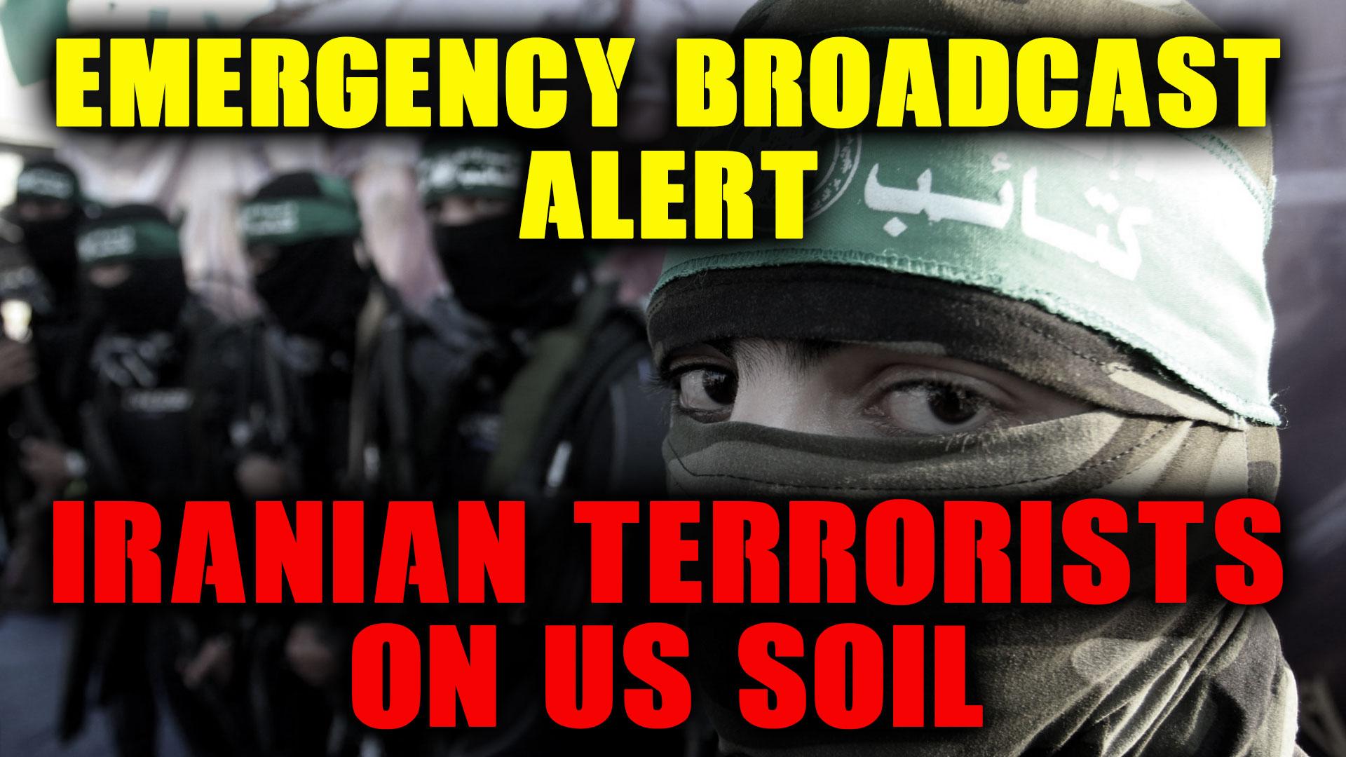 Emergency-Broadcast-Iranian-Terrorists-On-US-Soil