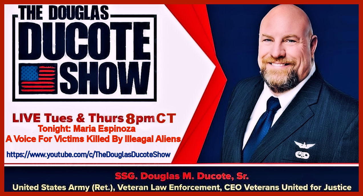 The Douglas Ducote Show (4/6/2021) Tonight: My interview with Maria Espinoza the director and co-founder of The Remembrance Project, a voice for victims killed by illegal aliens