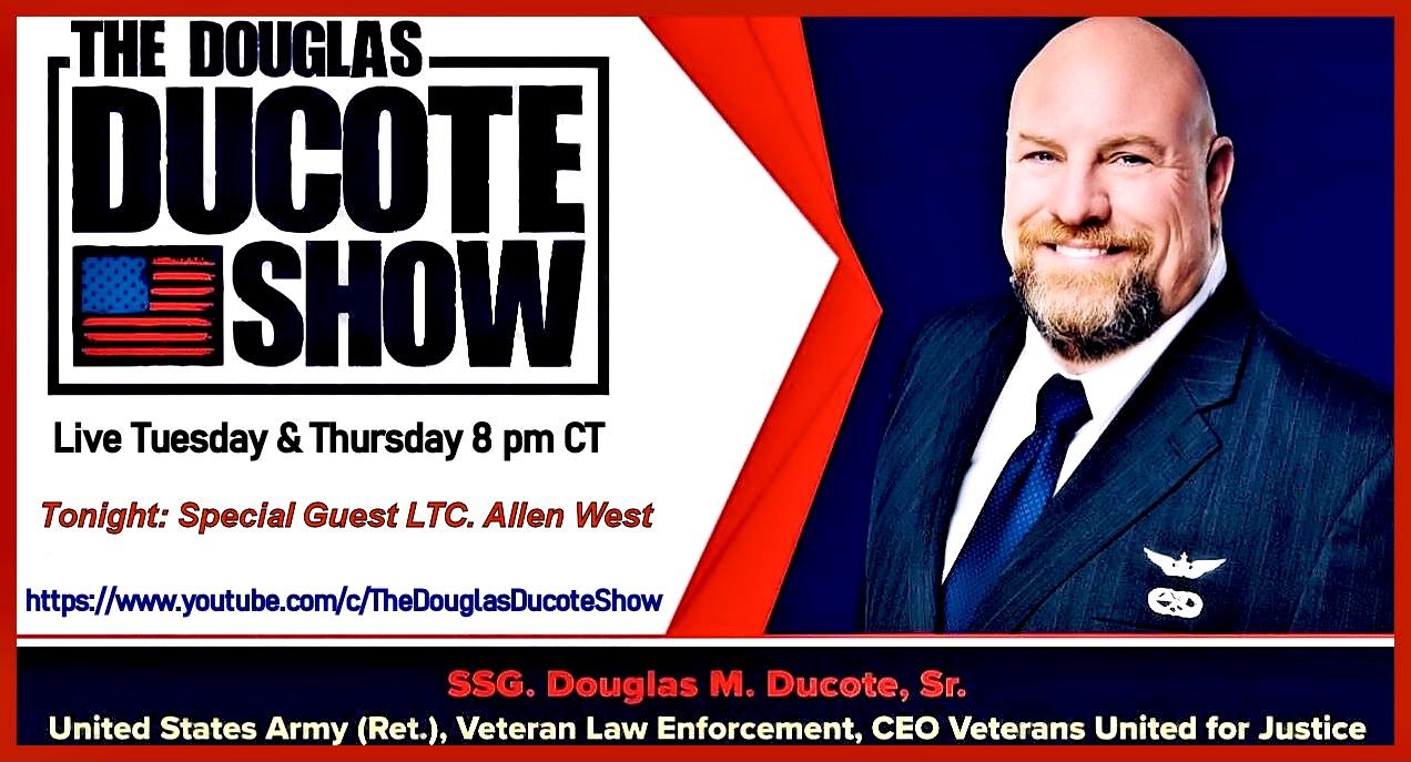 Tonight on The Douglas Ducote Show, LTC. Allen West