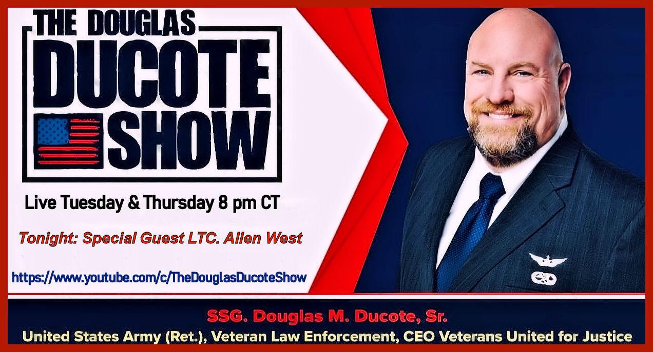 The Douglas Ducote Show (9/23/2021) Tonight: LTC. Allen West