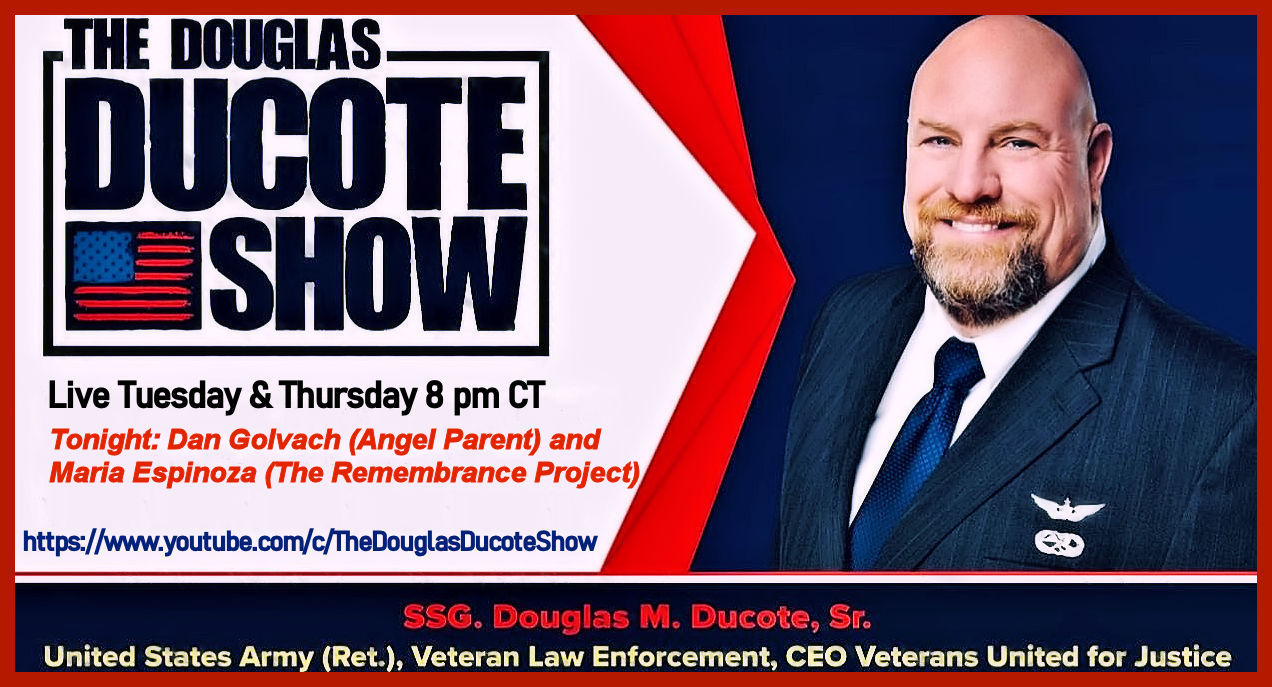 The Douglas Ducote Show (9/28/2021). My special guest tonight was Dan Golvach an Angel Dad, his son was killed by an illegal alien, and Maria Espinoza National Director and co-founder of The Remembrance Project. The Remembrance Project was founded to educate the public about the loss of American lives at the hands of illegal aliens.
